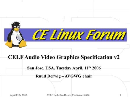 CELF Audio Video Graphics Specification v2 Ruud Derwig – AVGWG chair