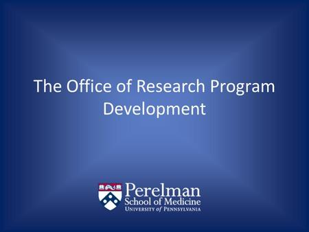 The Office of Research Program Development. The Office of Research Program Development (RPD) was established in 1993 to facilitate and foster multidisciplinary.