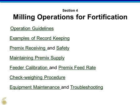 Operation Guidelines Examples of Record Keeping Premix Receiving Premix Receiving and SafetySafety Maintaining Premix Supply Feeder Calibration Feeder.