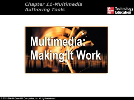 Chapter 11-Multimedia Authoring Tools. Overview Introduction to multimedia authoring tools. Types of authoring tools. Cross-platform authoring notes.