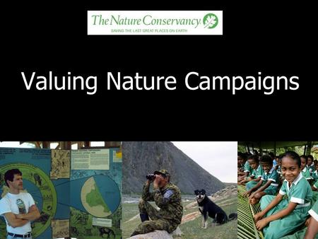 Valuing Nature Campaigns. Communicating the benefits of Mexico's protected areas Studied the goods and services provided by the country's protected areas.