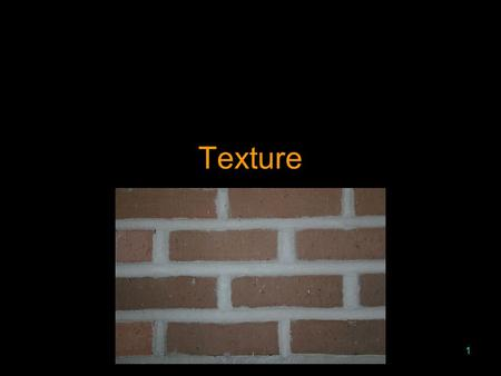 1 Texture. 2 Overview Introduction Painted textures Bump mapping Environment mapping Three-dimensional textures Functional textures Antialiasing textures.