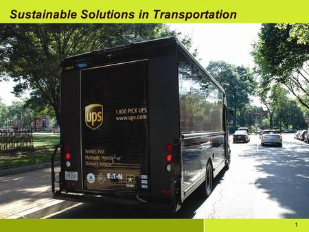 1 1 Sustainable Solutions in Transportation. Why green, why now? Companies are being evaluated on their environmental performance: - Government (laws.