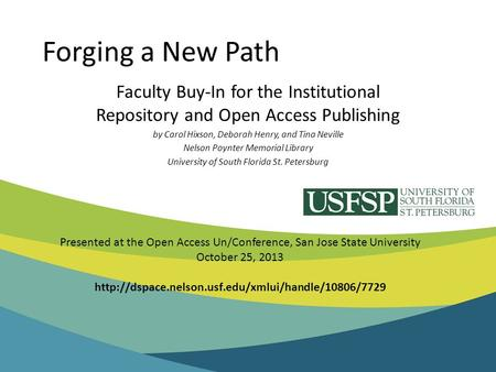 Forging a New Path Faculty Buy-In for the Institutional Repository and Open Access Publishing by Carol Hixson, Deborah Henry, and Tina Neville Nelson Poynter.