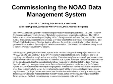 Commissioning the NOAO Data Management System Howard H. Lanning, Rob Seaman, Chris Smith (National Optical Astronomy Observatory, Data Products Program)