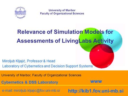Relevance of Simulation Models for Assessments of LivingLabs Activity University of Maribor Faculty of Organizational Sciences www