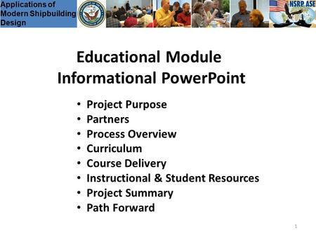 1 Project Purpose Partners Process Overview Curriculum Course Delivery Instructional & Student Resources Project Summary Path Forward Educational Module.