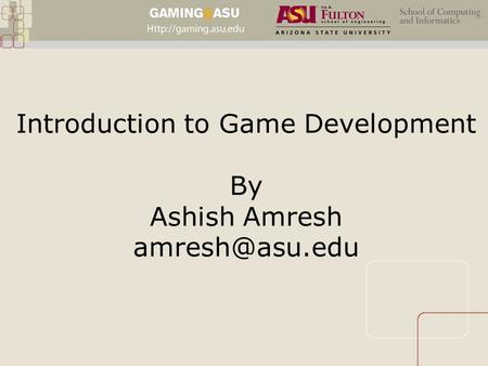 Introduction to Game Development By Ashish Amresh