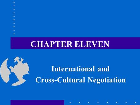 International and Cross-Cultural Negotiation