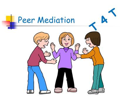 Peer Mediation T 4 T.