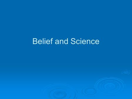 Belief and Science. Area 1 Sources of Human Understanding  Revelation in Christianity  Methods of Scientific Enquiry  Strengths and Weaknesses of each.
