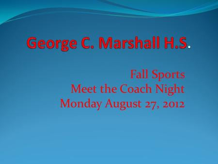 Fall Sports Meet the Coach Night Monday August 27, 2012.