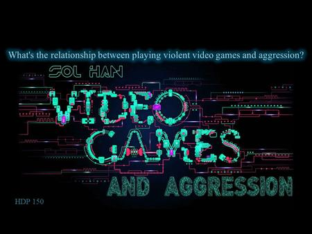HDP 150. more than 90% of those games often includes violence (Times Magazine) ~90% of children in the U.S. play video games.