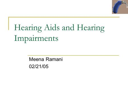 Hearing Aids and Hearing Impairments