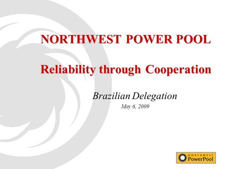 NORTHWEST POWER POOL Reliability through Cooperation