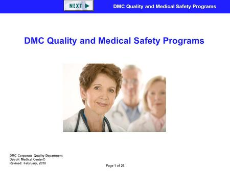 DMC Quality and Medical Safety Programs Page 1 of 28 DMC Quality and Medical Safety Programs DMC Corporate Quality Department Detroit Medical Center© Revised: