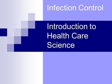 Infection Control Introduction to Health Care Science.