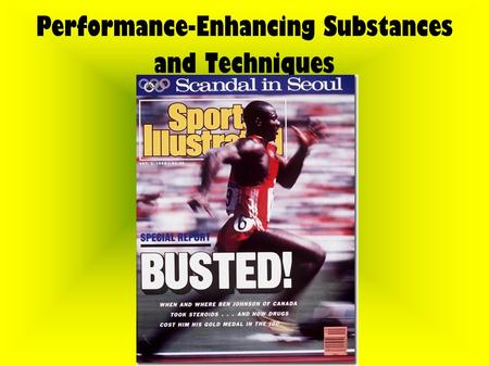 Performance-Enhancing Substances and Techniques. Why Cheat? Victory Economic rewards (prize money, endorsements)‏ Social rewards (fame)‏ 3 types of performance-enhancing.