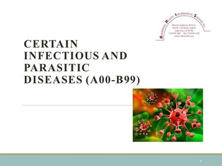 CERTAIN INFECTIOUS AND PARASITIC DISEASES (A00-B99) 1.