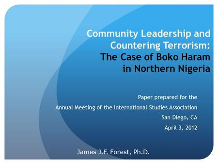Community Leadership and Countering Terrorism: The Case of Boko Haram in Northern Nigeria Paper prepared for the Annual Meeting of the International.
