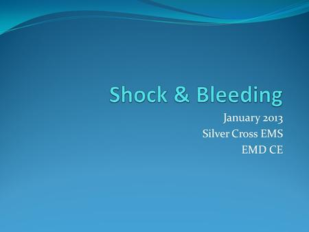 January 2013 Silver Cross EMS EMD CE