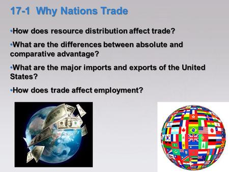 17-1 Why Nations Trade How does resource distribution affect trade?