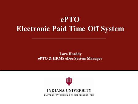EPTO Electronic Paid Time Off System Lora Headdy ePTO & HRMS eDoc System Manager.