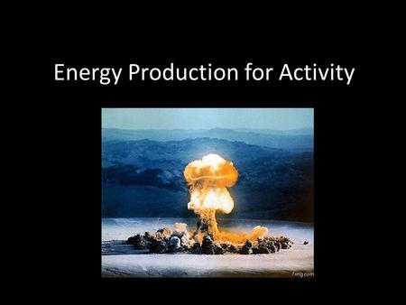 Energy Production for Activity