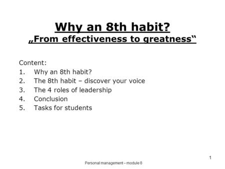"Why an 8th habit? ""From effectiveness to greatness"""