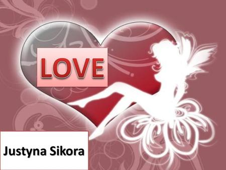 Justyna Sikora. Love is any of a number of emotions related to a sense of strong affection and attachment. The word love can refer to a variety of different.