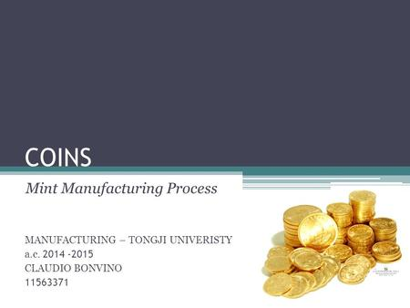 COINS Mint Manufacturing Process MANUFACTURING – TONGJI UNIVERISTY