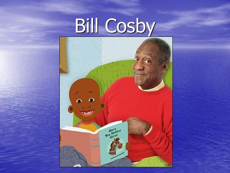 "Bill Cosby. ""Try, if you don't try, you will never know"""