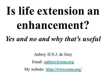 Is life extension an enhancement? Yes and no and why that's useful