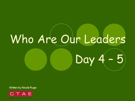 Who Are Our Leaders Day 4 – 5 Written by Nicole Ruge.