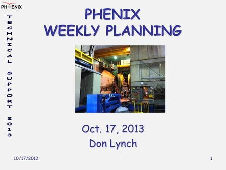 10/17/2013 1 PHENIX WEEKLY PLANNING Oct. 17, 2013 Don Lynch.