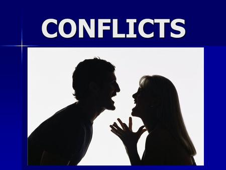 C CC CONFLICTS. What conflict is. Conflict is a quarrel between two or more people, when they are disagree with each other. Conflict is a quarrel between.