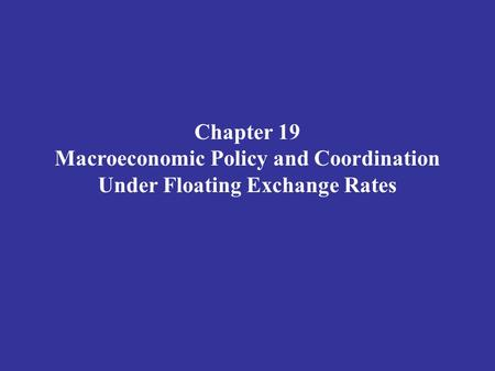 Macroeconomic Policy and Coordination Under Floating Exchange Rates