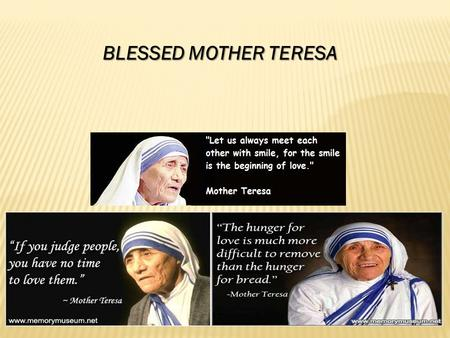 BLESSED MOTHER TERESA.