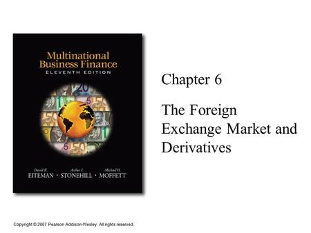 The Foreign Exchange Market and Derivatives