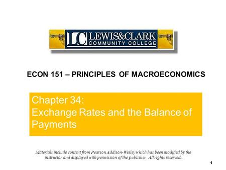 Chapter 34 1 Chapter 34: Exchange Rates and the Balance of Payments ECON 151 – PRINCIPLES OF MACROECONOMICS Materials include content from Pearson Addison-Wesley.