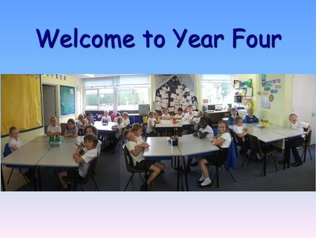 Welcome to Year Four. Welcome! Good evening and thank you for attending! Class teachers – Ellie Senior (Tues, Wed, Fri) - Cath Slattery (Mon, Thurs) Teaching.