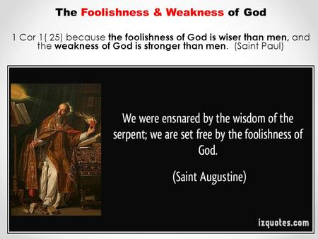 The Foolishness & Weakness of God