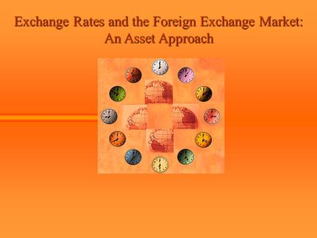 Exchange Rates and the Foreign Exchange Market: An Asset Approach.