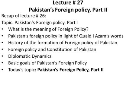 Lecture # 27 Pakistan's Foreign policy, Part II