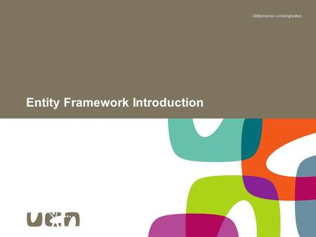1 Entity Framework Introduction. Outline Goals of Entity Framework 2.
