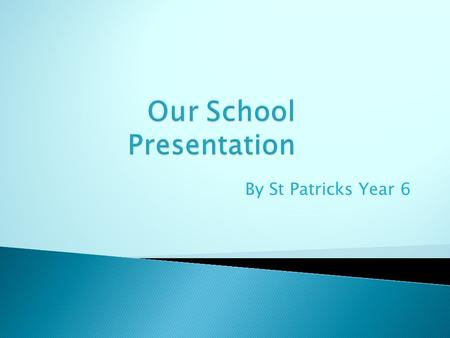 By St Patricks Year 6 Hello, we live in England, in a city called Sheffield. We belong to a school named St Patricks Catholic Primary School at Lane.