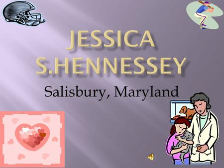 Salisbury, Maryland. WHEN WAS I BORN? FAVORITE HOLIDAY  I was born June 15, 1998 the same day as My pop-pop Hennessey.  My favorite holiday is Christmas.