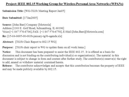 Doc.: IEEE 802.15-05/0051r0 Submission January 2005 Dr. John R. Barr, MotorolaSlide 1 Project: IEEE 802.15 Working Group for Wireless Personal Area Networks.