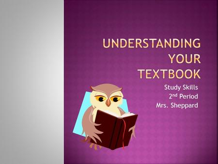 Understanding your Textbook
