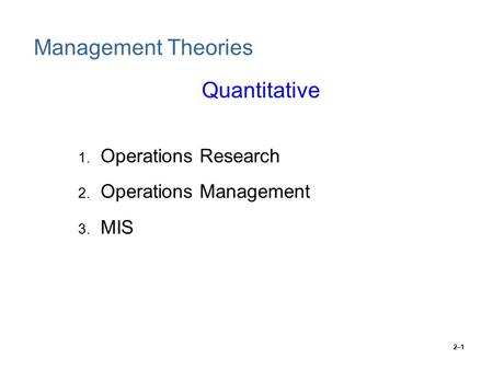 management and operations management theory Operations management theory until the late 1990s, om was an applied subject,  with very lit- tle theory however, based on contributions from hayes and.